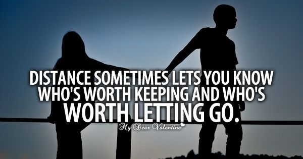 i hope I'm the one worth keeping....I know you are!!! Sorry....but I