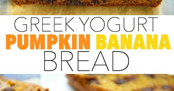 Greek Yogurt Pumpkin Banana Bread | Recipe | Pumpkin Banana Bread ...