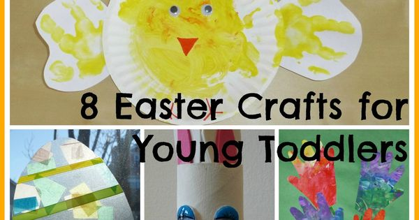 8 Easter and Spring Crafts for Young Toddlers