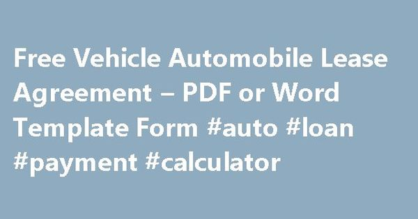 Free Vehicle Automobile Lease Agreement u2013 PDF or Word Template - free car loan agreement form