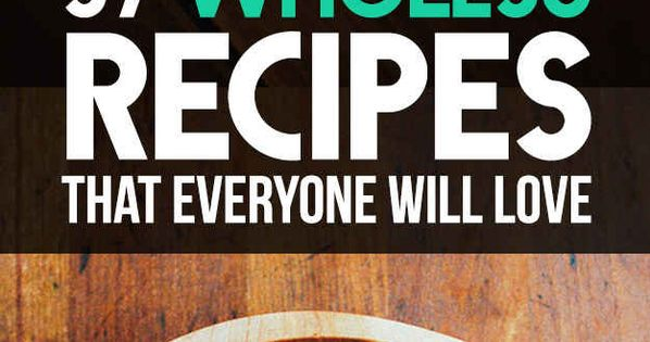 37 Whole30 Recipes That Everyone Will Love (compliance not confirmed- no smoothies