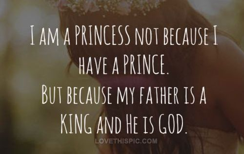 I Am A Princess Not Because I Have A Prince, But Because