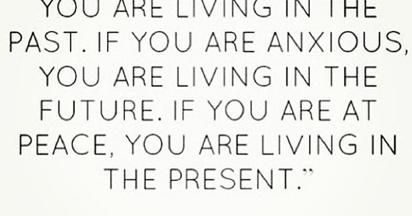 Live in the present. wordstoliveby truth quote