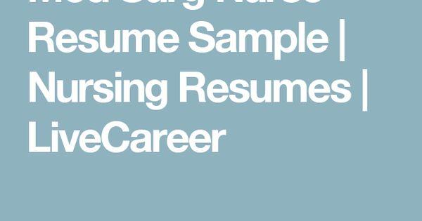 Med Surg Nurse Resume Sample Nursing Resumes LiveCareer RN - live carreer
