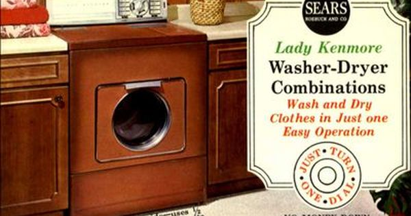 1960s Ad For Lady Kenmore Washer Dryer Combo Kenmore Washer Washer And Dryer Vintage Washing Machine
