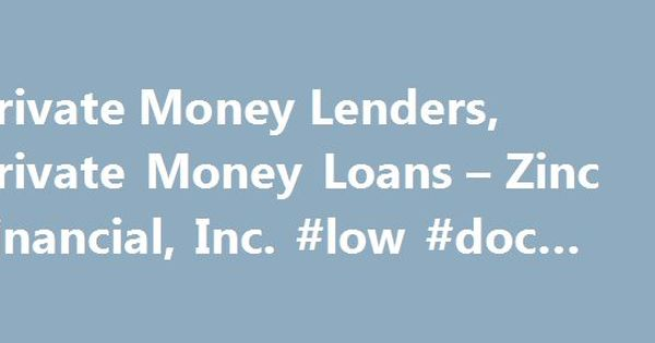 Private Money Lenders, Private Money Loans U2013 Zinc Financial, Inc   Interest  Free Loan  Interest Free Loan Agreement Template