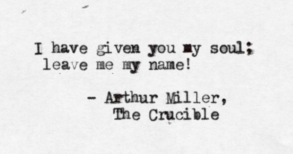 The Crucible By Arthur Miller Submitted Margaretdillon Quote Pretty Character Quotes Theater Essay Of Pdf