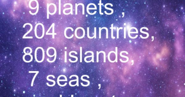 #universe galaxy planets countries islands seas you met phrases