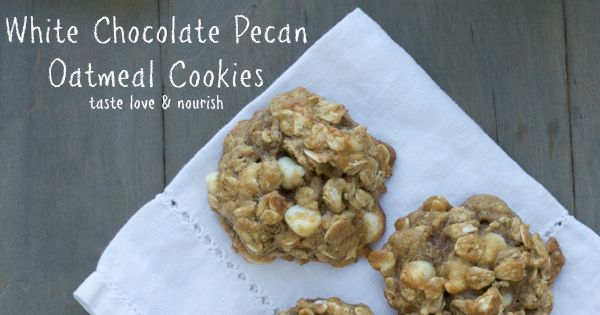 White chocolate, Pecans and Oatmeal on Pinterest