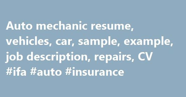 Auto mechanic resume, vehicles, car, sample, example, job - resume for auto mechanic