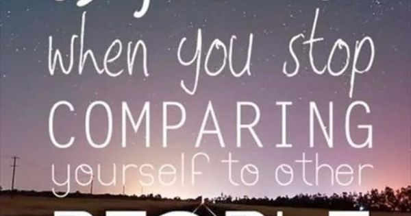 Happiness is found when you stop comparing yourself to other people quote