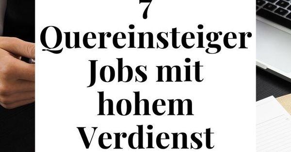7 Attraktive Jobs Fur Quereinsteiger Mit Hohem Gehalt Job Geld Verdienen Mehr Geld Verdienen