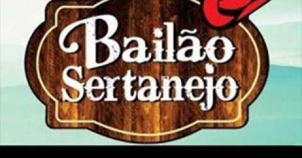 Bailao Sertanejo Remix Dj Dinei Vol 2 Bailes Musicas Sertanejas