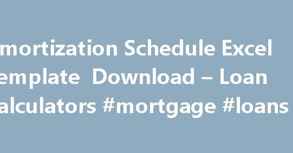 Amortization Schedule Excel Template Download u2013 Loan Calculators - amortization schedule in excel
