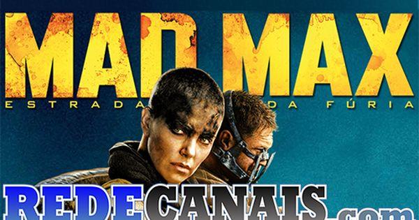Mad Max Estrada Da Furia Dublado 2015 1080p Com Imagens