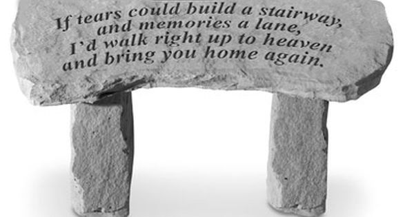 If Tears Could Build A Stairway Memorial Garden Bench Memorial Garden Stone Garden Bench Memorial Benches