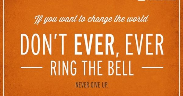 Don T Ever Ring The Bell Seal Quotes Life Lessons Life Lesson Quotes