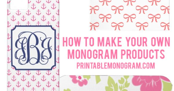 create your own monogram products with printablemonogram com