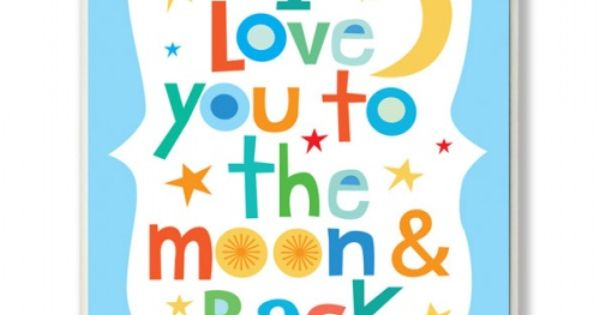 I Love You To The Moon & Back!
