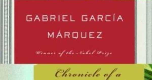 the chronicle of a death foretold and the gabriel garcia marquez Buy chronicle of a death foretold by gabriel garcia marquez from amazon's fiction books store everyday low prices on a huge range of new releases and classic fiction.