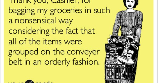Funny Thanks Ecard: Thank you, Cashier, for bagging my groceries in such