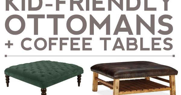 10 Kid friendly Ottoman Coffee Table Options For Your Living Room Homey Ideas Pinterest