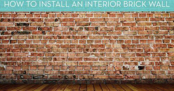 Installing An Interior Brick Wall Aka The 39 Warehouse 39 Effect Interior Brick Walls Diy