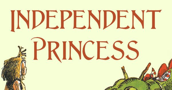Kids' books - The Ultimate Guide to the Independent Princess: A Mighty