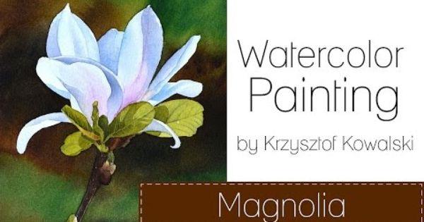 Watercolor Painting Magnolia Watercolor Flowers Tutorial Watercolor Flowers Watercolor