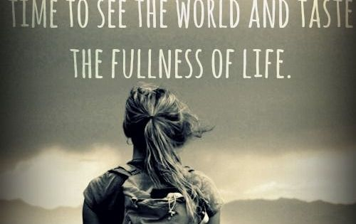 Travel the world! travelling backpacker travelquote