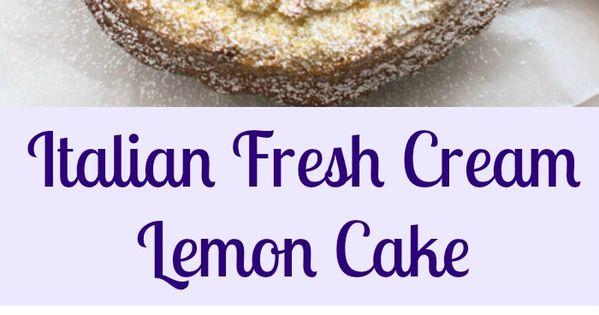 Italian Rum Cake Recipes From Scratch: Italian Fresh Cream Lemon Cake, An Easy Made From Scratch