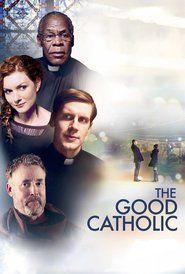 Download The Good Catholic 2017 Full Hd Movie Free Katolik