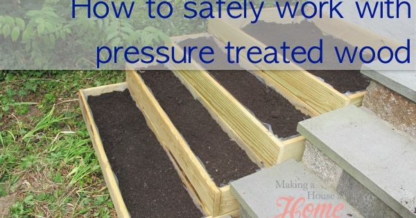 How to build safe raised beds for growing edibles and - Pressure treated wood for garden beds ...