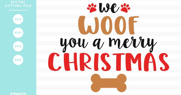 We Woof You A Merry Christmas Svg Dxf Eps Png Sofontsy Christmas Svg Svg Dxf
