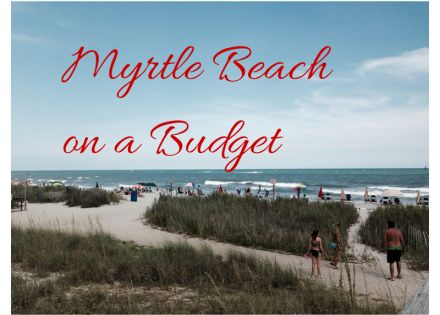 Myrtle beach on a budget beach vacation ideas and for Beach vacations on a budget