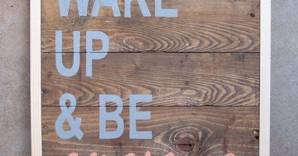 "reclaimed wood ""wake up & be awesome"" hand painted sign in gary"