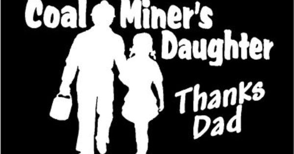 Details About Coal Miner S Daughter Decal Thanks Dad Vinyl Truck