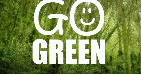 Go Green slogan poster | Environmental Slogans | Pinterest