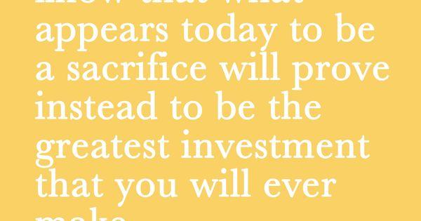 Motherhood... mother motherhood quote saying wise wisdom Hinckley sacrifice investment