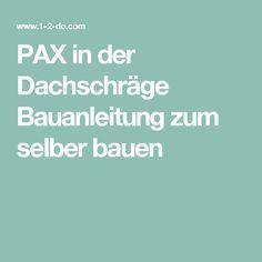 Pax In Der Dachschrage Bauanleitung Zum Selber Bauen Dachschrage Dachschragenschrank Spitzboden