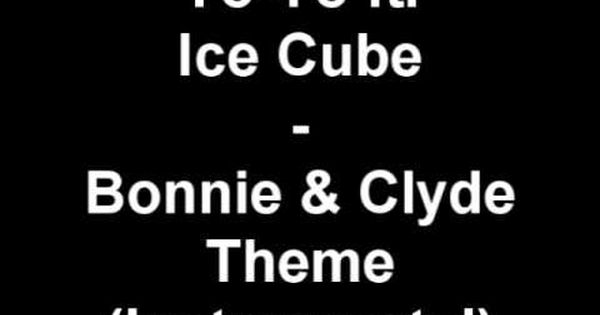 Yo Yo Ft Ice Cube Bonnie Clyde Theme Instrumental013242 580351