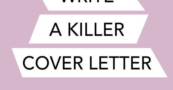 how to write a killer cover letter step guide