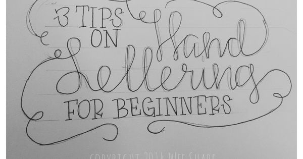 Tip 1 Use A Pencil 3 Tips On Hand Lettering For