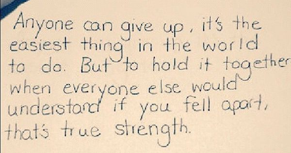 Strength... This has always been one of my favorite quotes
