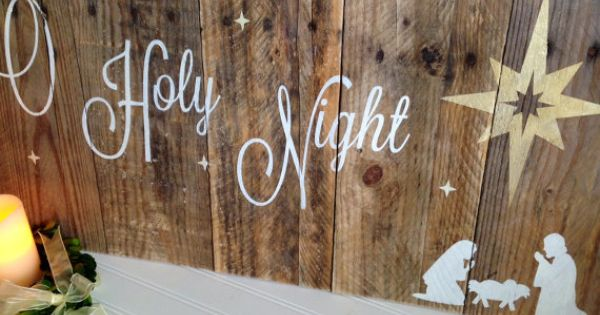 O holy night sign on reclaimed pallet wood by 13aceavenue for O holy night decorations