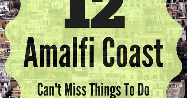 12 Best Things To Do In Amalfi Coast Italy Rome Things