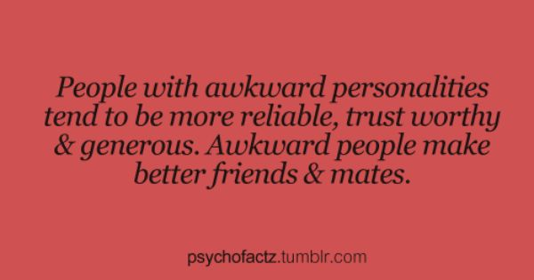 Some people live for awkward moments! :D