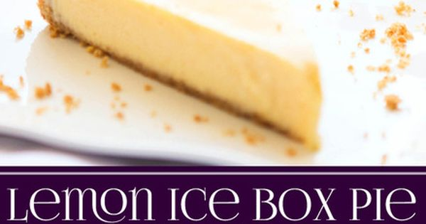 Lemon Ice Box Pie | Recipe | More best I am, Pies and ...