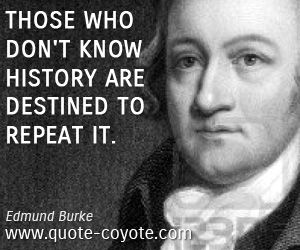 Edmund Burke Quotes About History. QuotesGram | Historical quotes, History  quotes, Family history quotes