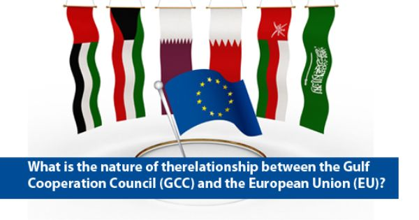 What Is The Nature Of The Relationship Between The Gulf Cooperation Council Gcc And The European Union Eu The European Union European Relationship